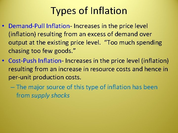 Types of Inflation • Demand-Pull Inflation- Increases in the price level (inflation) resulting from