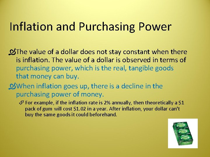 Inflation and Purchasing Power The value of a dollar does not stay constant when