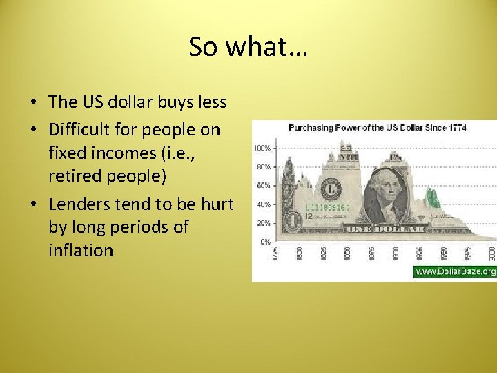 So what… • The US dollar buys less • Difficult for people on fixed