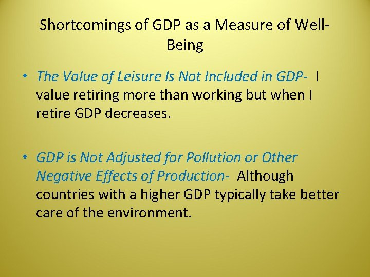 Shortcomings of GDP as a Measure of Well. Being • The Value of Leisure