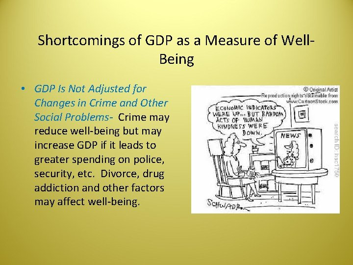 Shortcomings of GDP as a Measure of Well. Being • GDP Is Not Adjusted