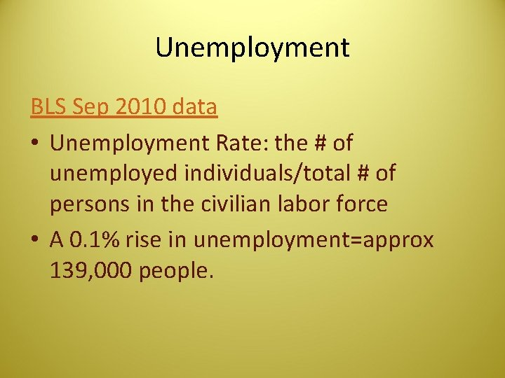 Unemployment BLS Sep 2010 data • Unemployment Rate: the # of unemployed individuals/total #