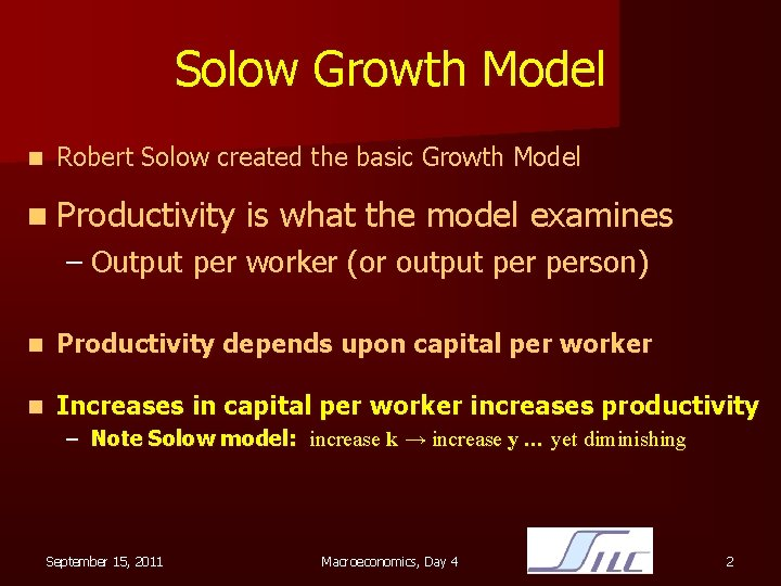 Solow Growth Model n Robert Solow created the basic Growth Model n Productivity is