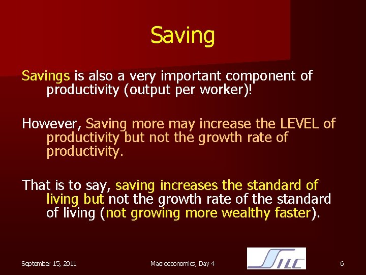 Savings is also a very important component of productivity (output per worker)! However, Saving