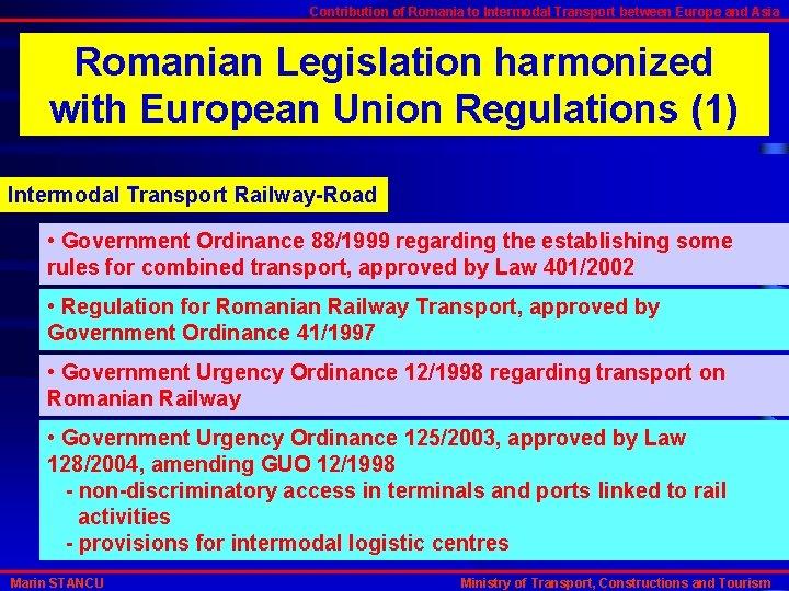 Contribution of Romania to Intermodal Transport between Europe and Asia Romanian Legislation harmonized with