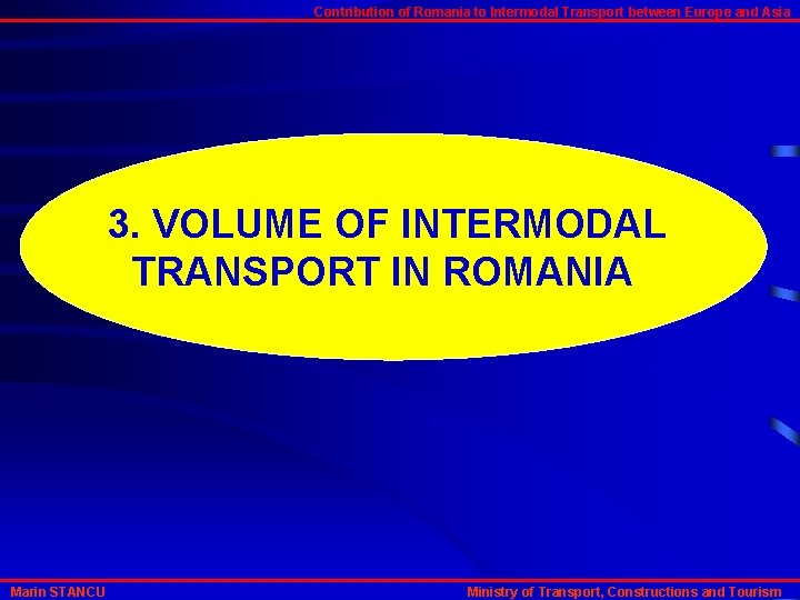 Contribution of Romania to Intermodal Transport between Europe and Asia 3. VOLUME OF INTERMODAL