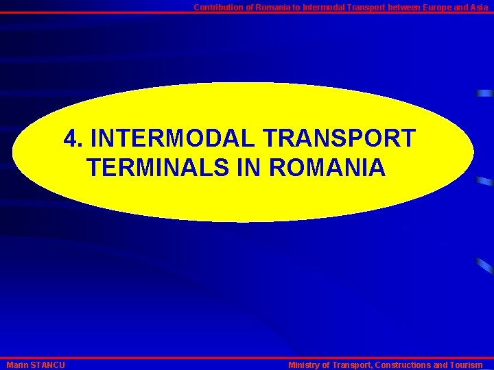 Contribution of Romania to Intermodal Transport between Europe and Asia 4. INTERMODAL TRANSPORT TERMINALS