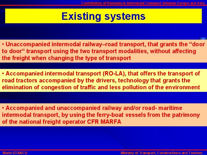 Contribution of Romania to Intermodal Transport between Europe and Asia Existing systems • Unaccompanied