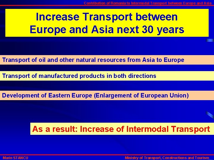 Contribution of Romania to Intermodal Transport between Europe and Asia Increase Transport between Europe