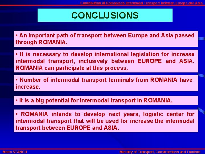 Contribution of Romania to Intermodal Transport between Europe and Asia CONCLUSIONS • An important