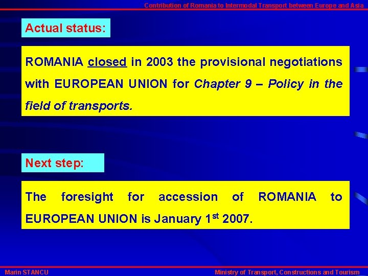 Contribution of Romania to Intermodal Transport between Europe and Asia Actual status: ROMANIA closed