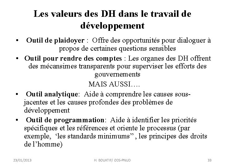 Les valeurs des DH dans le travail de développement • Outil de plaidoyer :