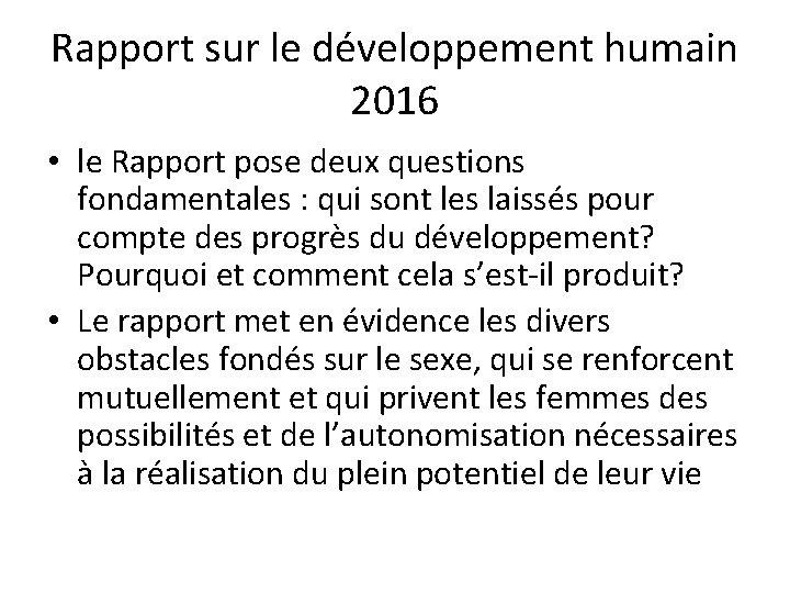 Rapport sur le développement humain 2016 • le Rapport pose deux questions fondamentales :