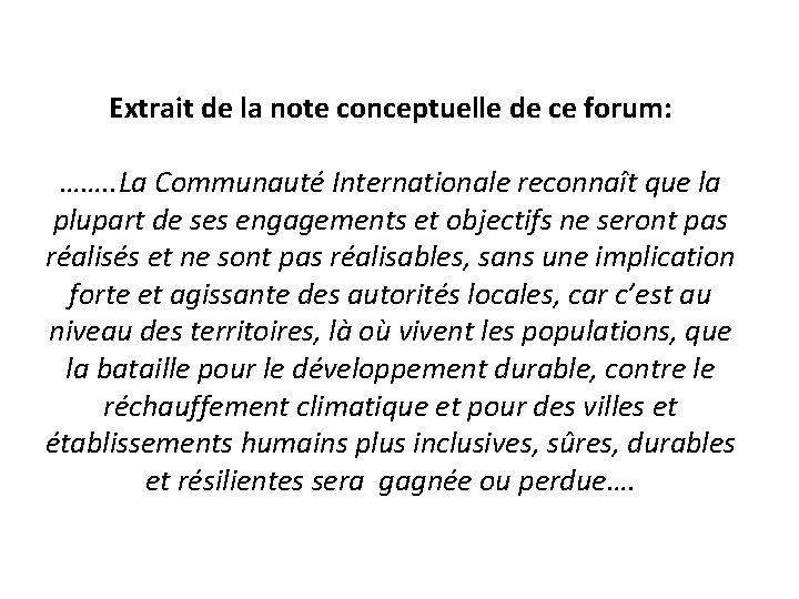 Extrait de la note conceptuelle de ce forum: ……. . La Communauté Internationale reconnaît