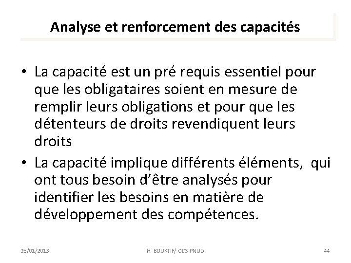 Analyse et renforcement des capacités • La capacité est un pré requis essentiel pour