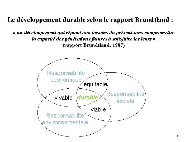 Le développement durable selon le rapport Brundtland : « un développement qui répond aux
