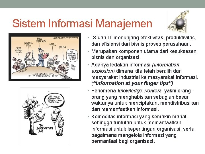 Sistem Informasi Manajemen • IS dan IT menunjang efektivitas, produktivitas, • • dan efisiensi