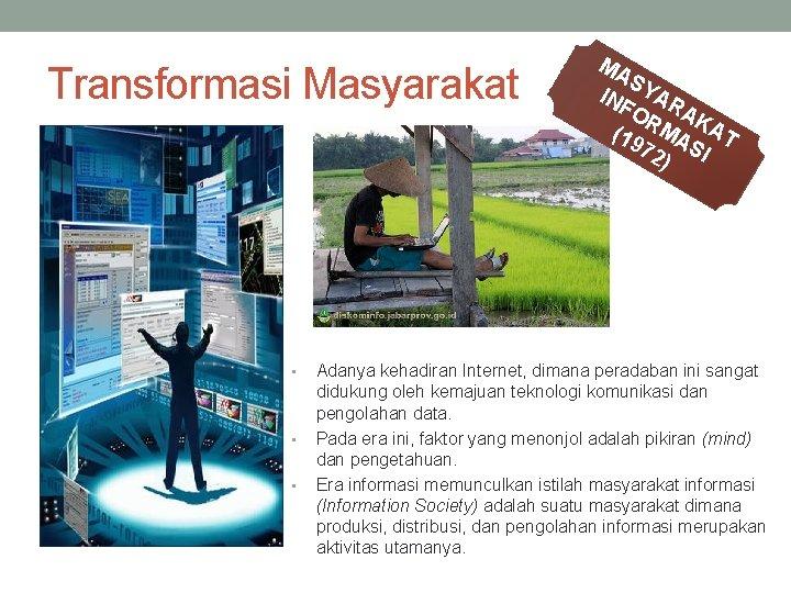 Transformasi Masyarakat • • • MA S IN YAR FO RM AKA (19 T