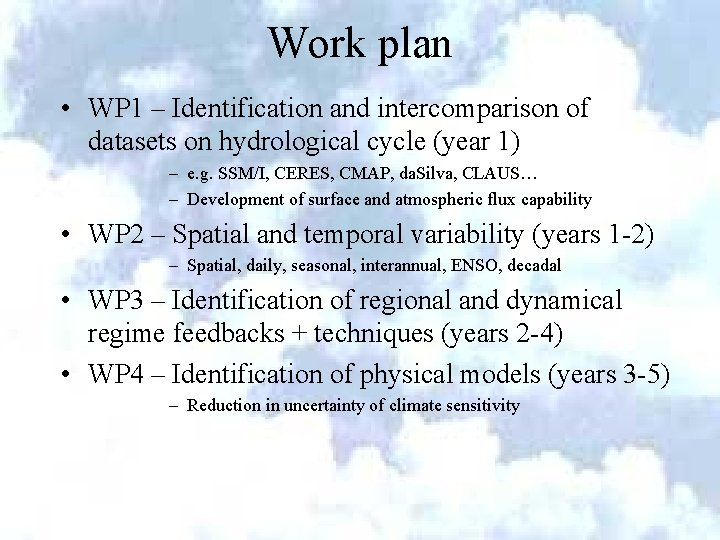 Work plan • WP 1 – Identification and intercomparison of datasets on hydrological cycle