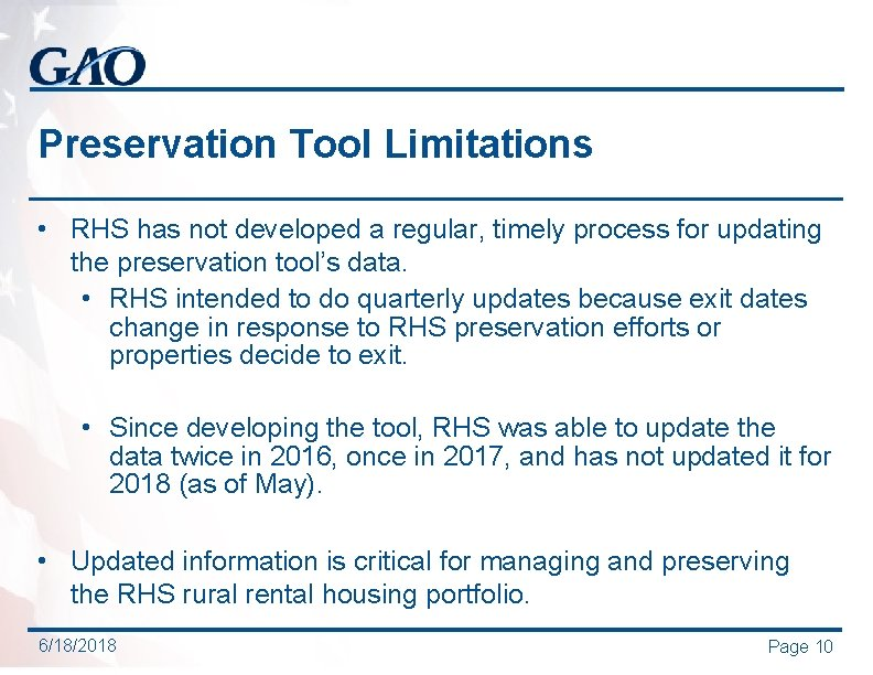 Preservation Tool Limitations • RHS has not developed a regular, timely process for updating