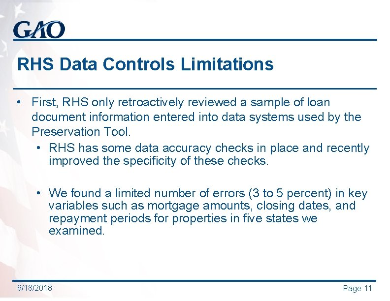 RHS Data Controls Limitations • First, RHS only retroactively reviewed a sample of loan