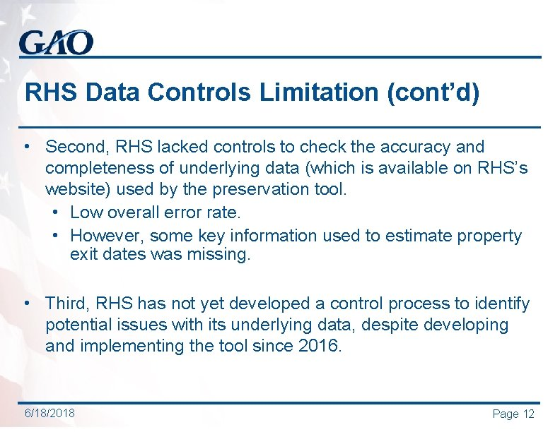 RHS Data Controls Limitation (cont'd) • Second, RHS lacked controls to check the accuracy