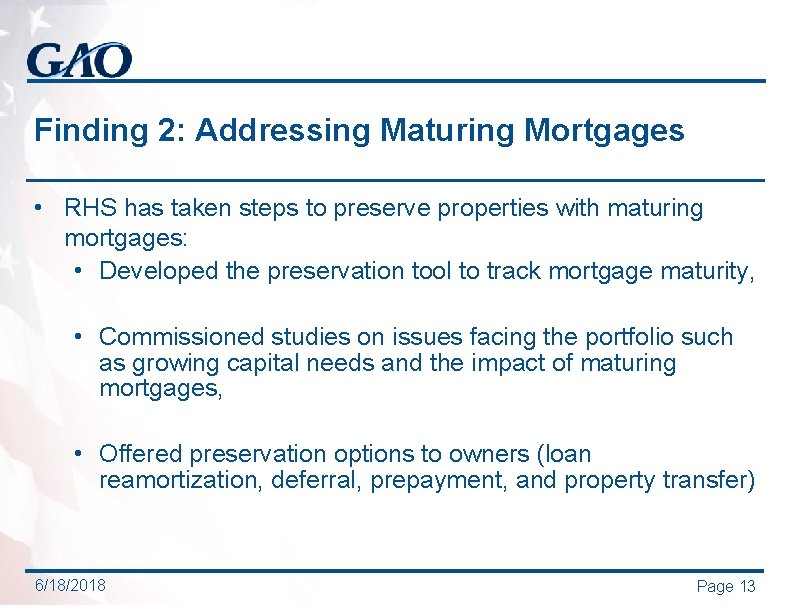 Finding 2: Addressing Maturing Mortgages • RHS has taken steps to preserve properties with