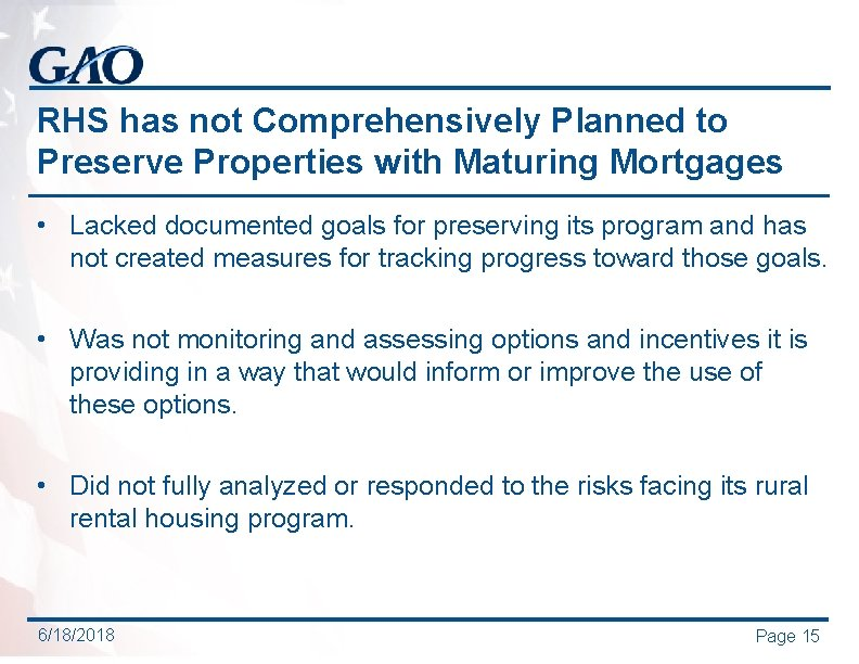 RHS has not Comprehensively Planned to Preserve Properties with Maturing Mortgages • Lacked documented