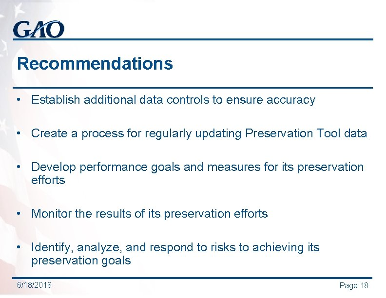 Recommendations • Establish additional data controls to ensure accuracy • Create a process for