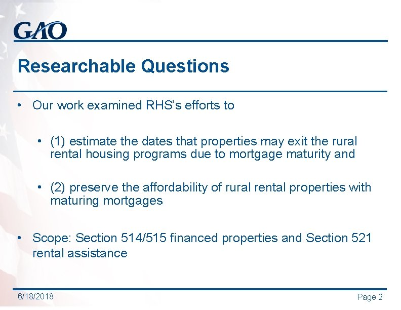 Researchable Questions • Our work examined RHS's efforts to • (1) estimate the dates