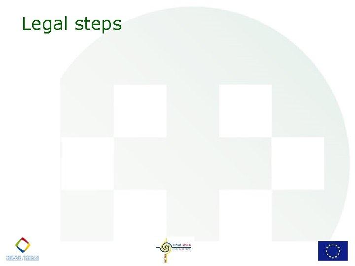 Legal steps