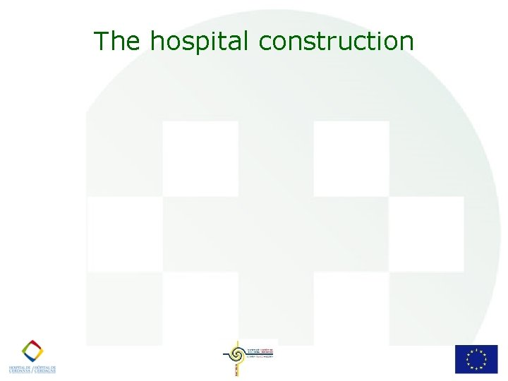 The hospital construction