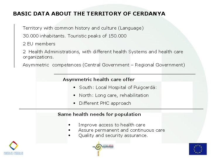 BASIC DATA ABOUT THE TERRITORY OF CERDANYA Territory with common history and culture (Language)
