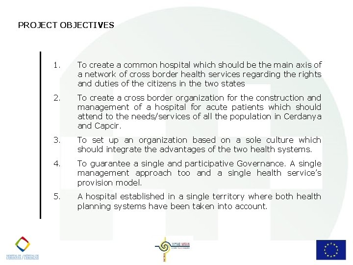 PROJECT OBJECTIVES 1. To create a common hospital which should be the main axis