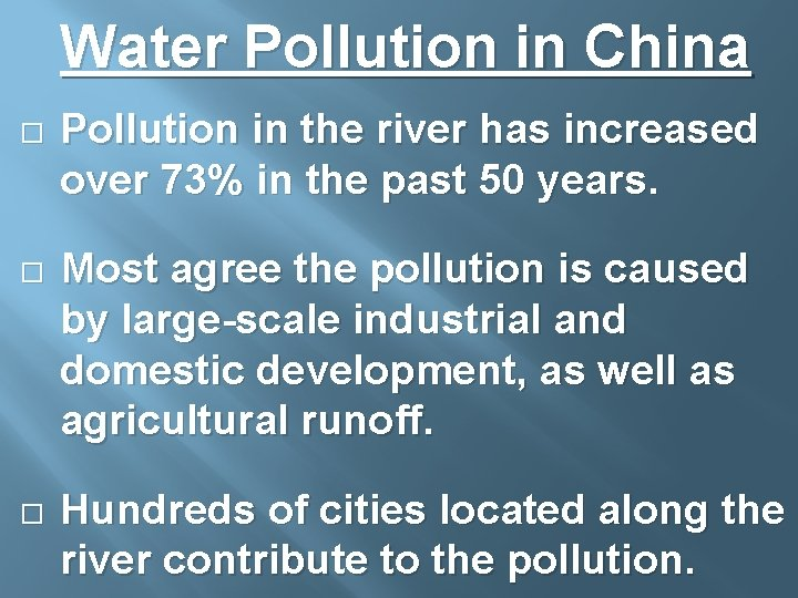 Water Pollution in China Pollution in the river has increased over 73% in the