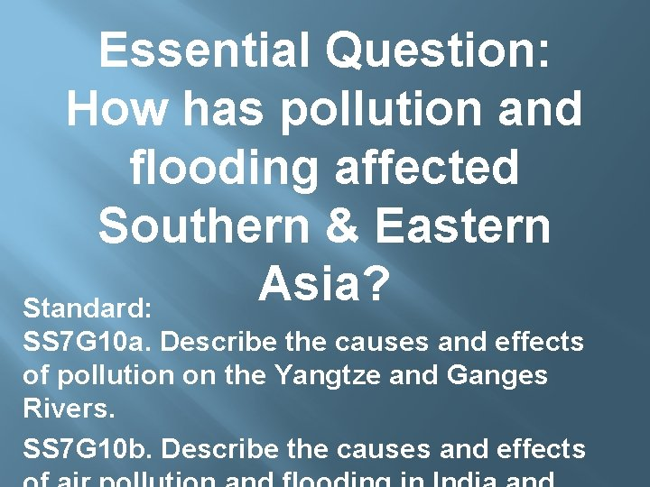 Essential Question: How has pollution and flooding affected Southern & Eastern Asia? Standard: SS