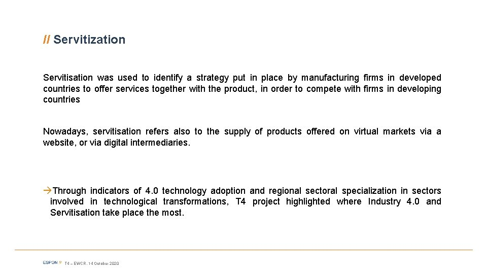 // Servitization Servitisation was used to identify a strategy put in place by manufacturing