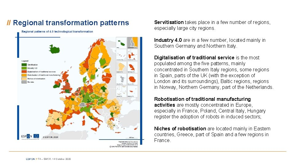 // Regional transformation patterns Servitisation takes place in a few number of regions, especially