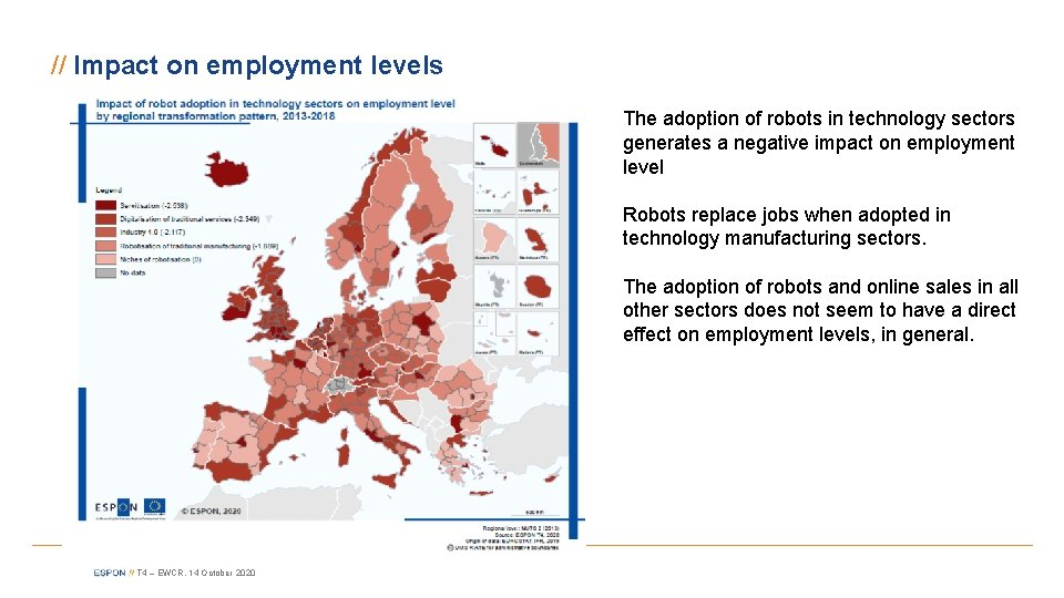 // Impact on employment levels The adoption of robots in technology sectors generates a