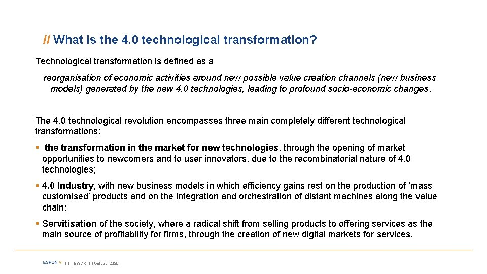 // What is the 4. 0 technological transformation? Technological transformation is defined as a