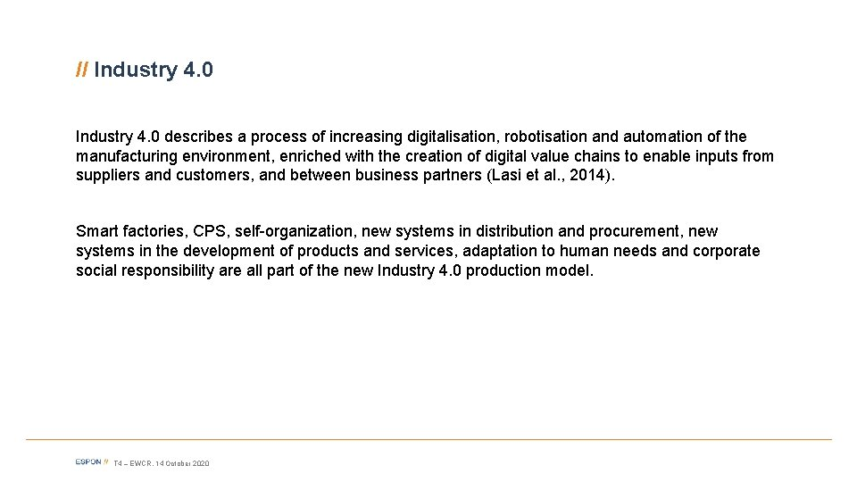 // Industry 4. 0 describes a process of increasing digitalisation, robotisation and automation of