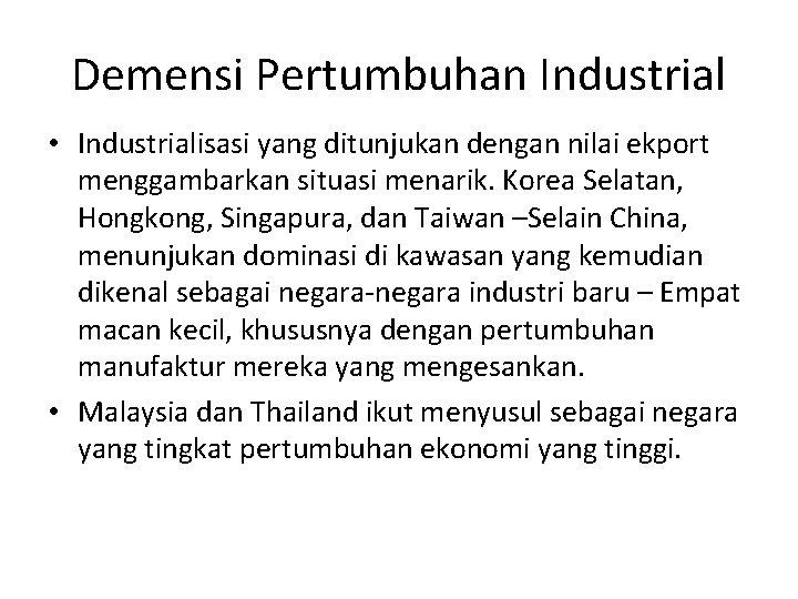 Demensi Pertumbuhan Industrial • Industrialisasi yang ditunjukan dengan nilai ekport menggambarkan situasi menarik. Korea