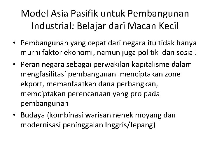 Model Asia Pasifik untuk Pembangunan Industrial: Belajar dari Macan Kecil • Pembangunan yang cepat