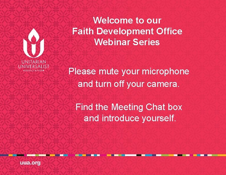 Welcome to our Faith Development Office Webinar Series Please mute your microphone and turn