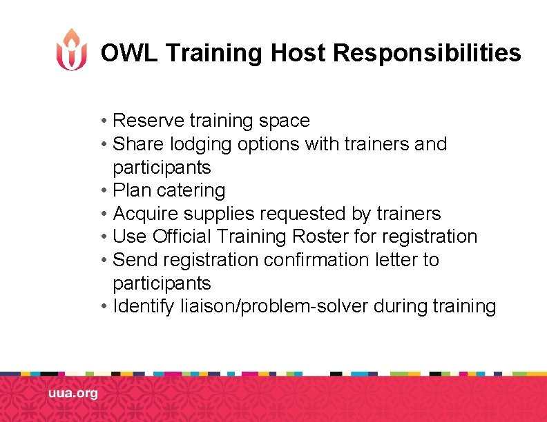 OWL Training Host Responsibilities • Reserve training space • Share lodging options with trainers