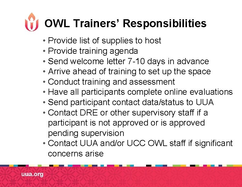 OWL Trainers' Responsibilities • Provide list of supplies to host • Provide training agenda