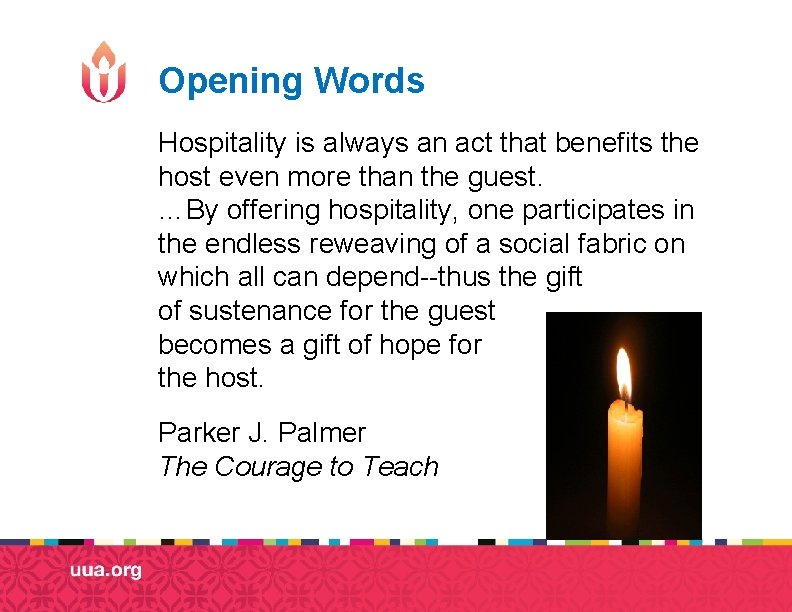 Opening Words Hospitality is always an act that benefits the host even more than
