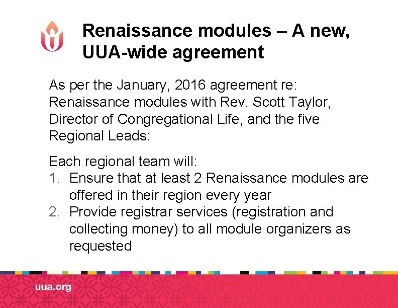 Renaissance modules – A new, UUA-wide agreement As per the January, 2016 agreement re: