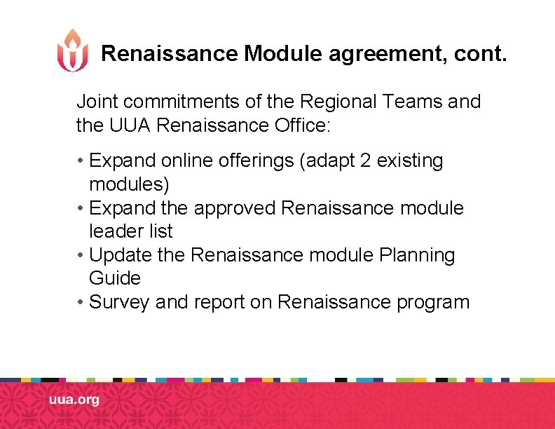 Renaissance Module agreement, cont. Joint commitments of the Regional Teams and the UUA Renaissance