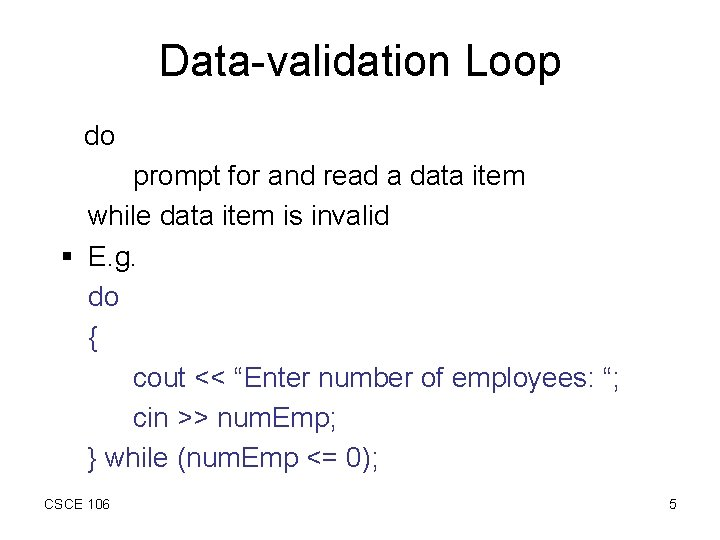 Data-validation Loop do prompt for and read a data item while data item is